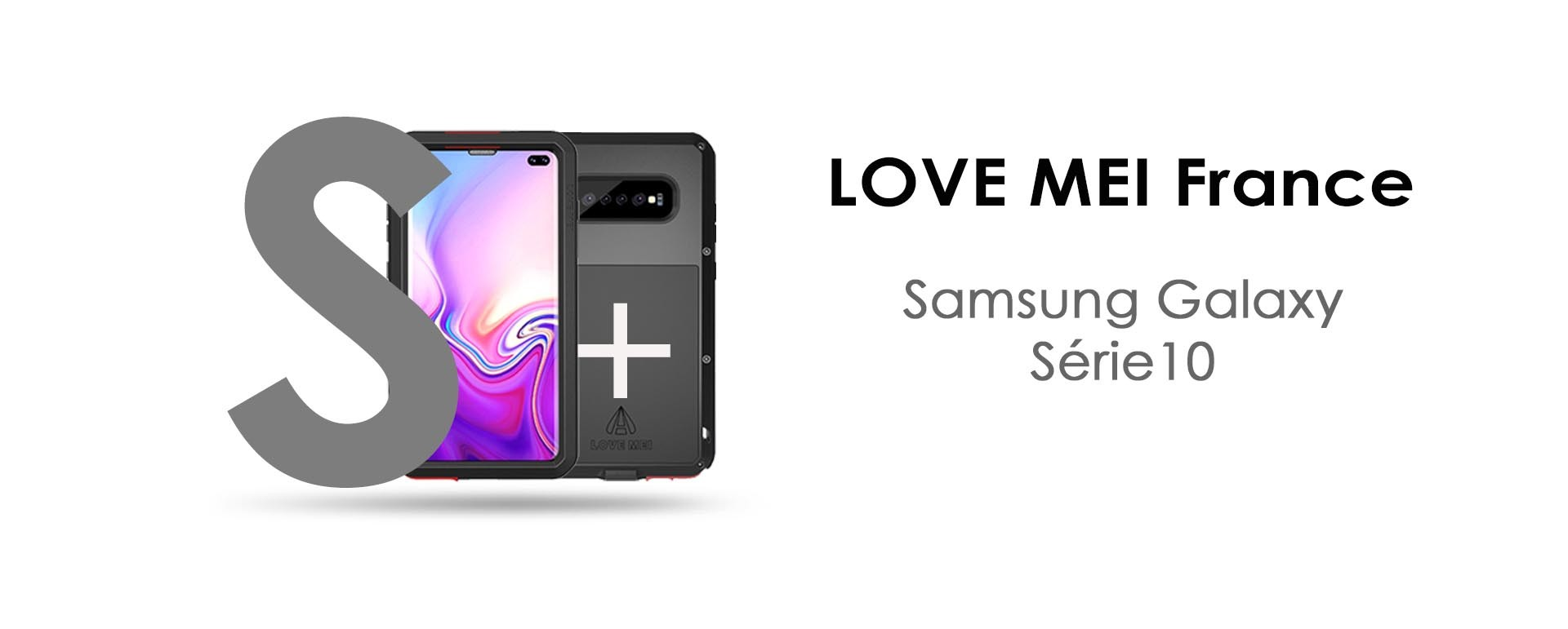 Coques LOVE MEI France SAMSUNG Galaxy S10